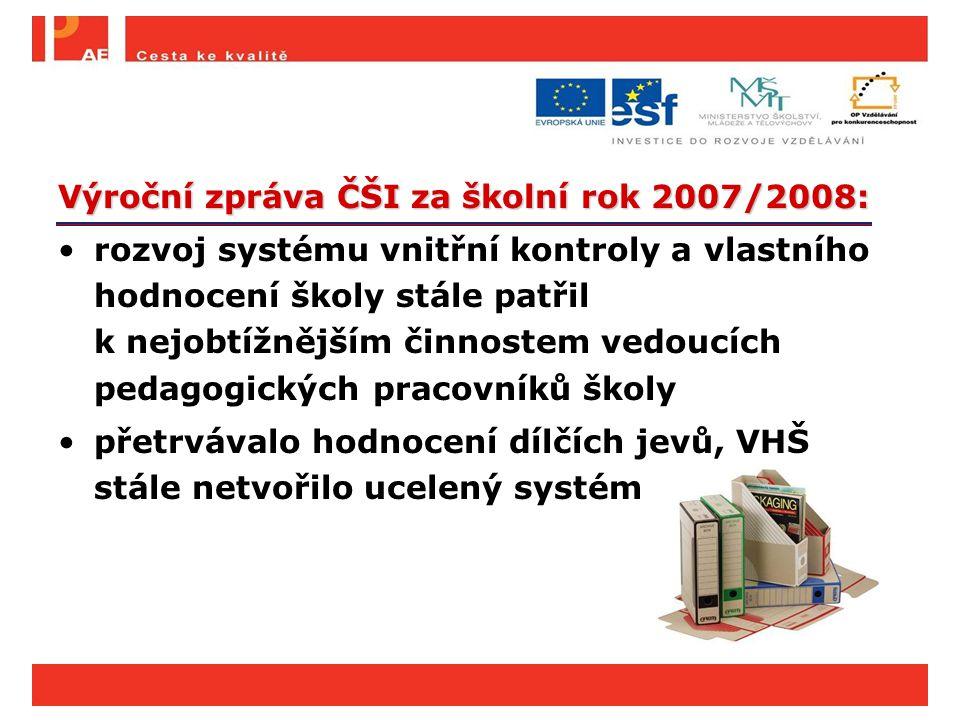 Výroční zpráva ČŠI za školní rok 2007/2008: rozvoj systému vnitřní kontroly a vlastního hodnocení školy stále patřil k nejobtížnějším činnostem vedouc