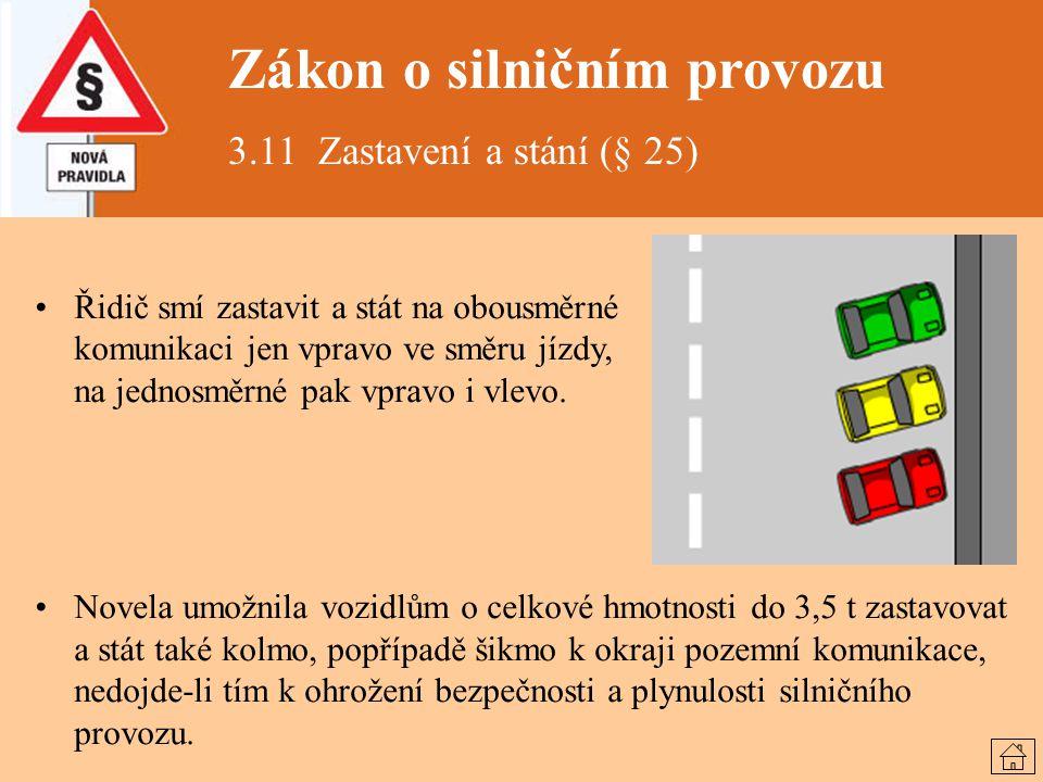 Řidič smí zastavit a stát na obousměrné komunikaci jen vpravo ve směru jízdy, na jednosměrné pak vpravo i vlevo. Novela umožnila vozidlům o celkové hm