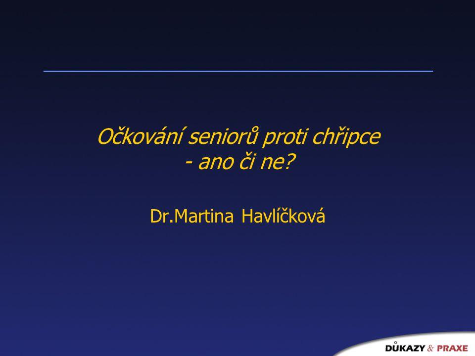 Očkování seniorů proti chřipce - ano či ne Dr.Martina Havlíčková