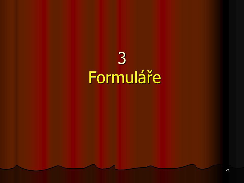 24 3 Formuláře