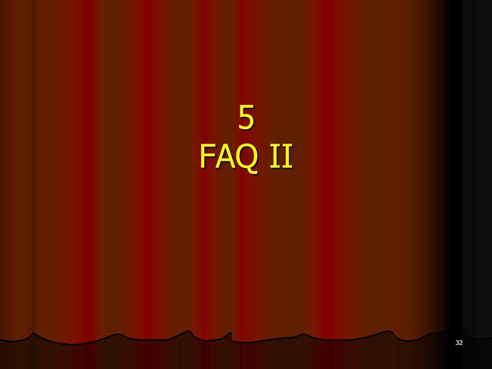 32 5 FAQ II