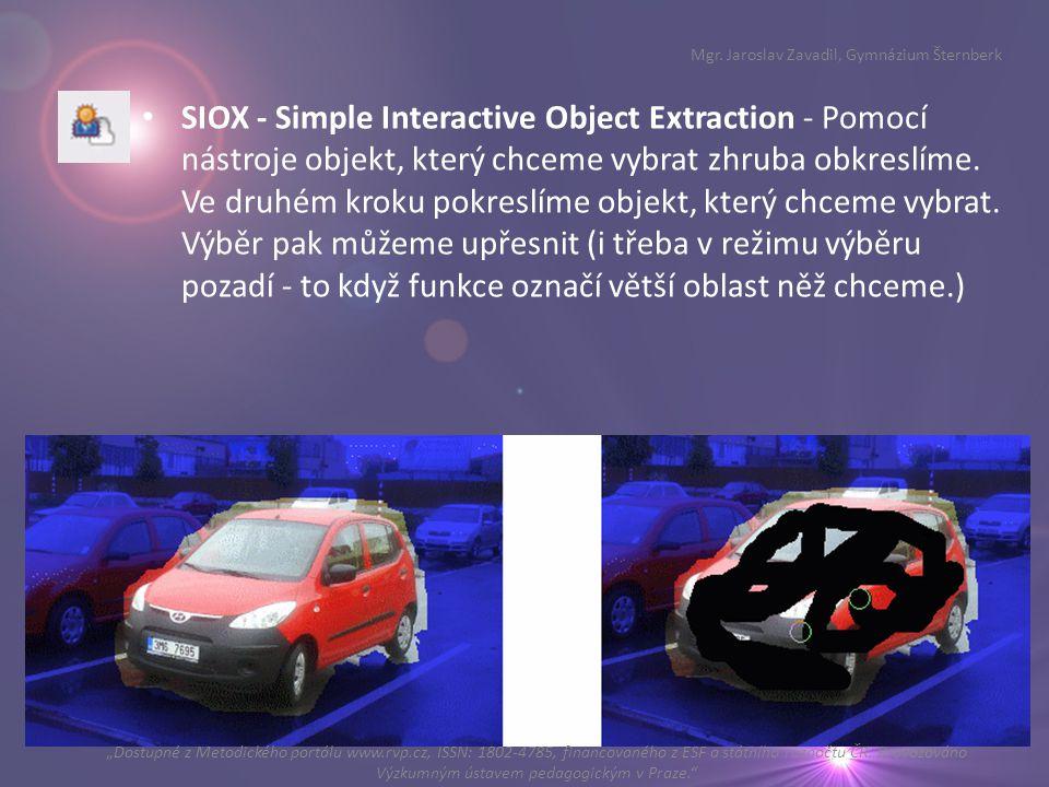 SIOX - Simple Interactive Object Extraction - Pomocí nástroje objekt, který chceme vybrat zhruba obkreslíme. Ve druhém kroku pokreslíme objekt, který