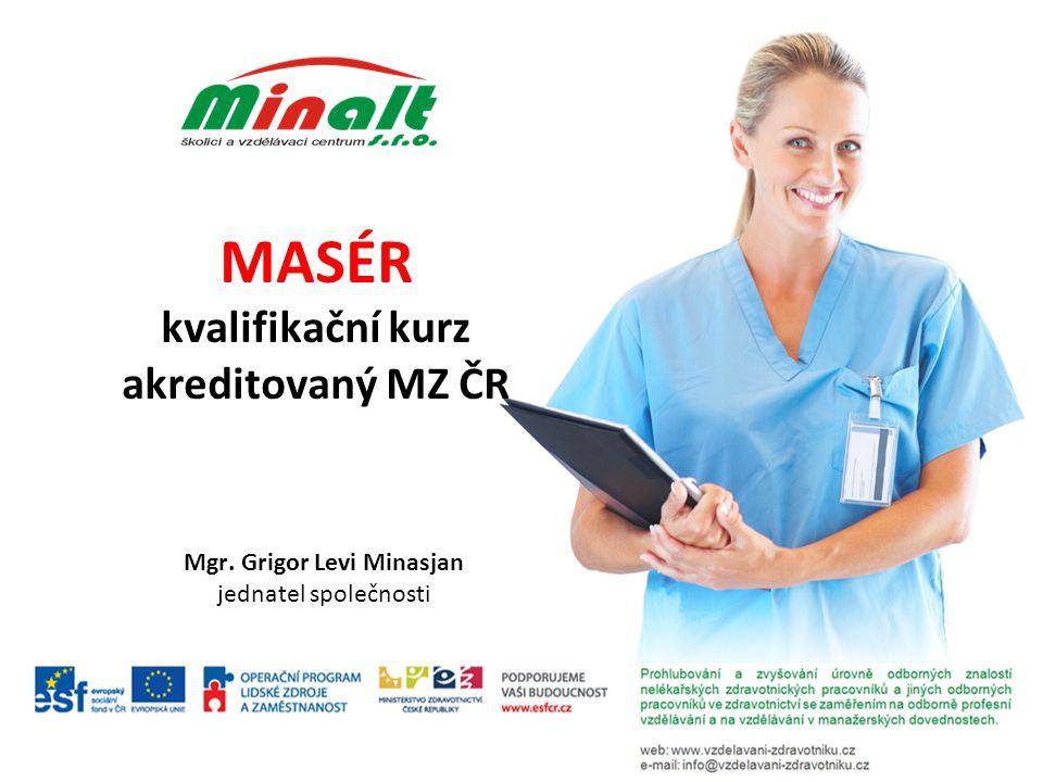 MASÉR kvalifikační kurz akreditovaný MZ ČR Mgr. Grigor Levi Minasjan jednatel společnosti