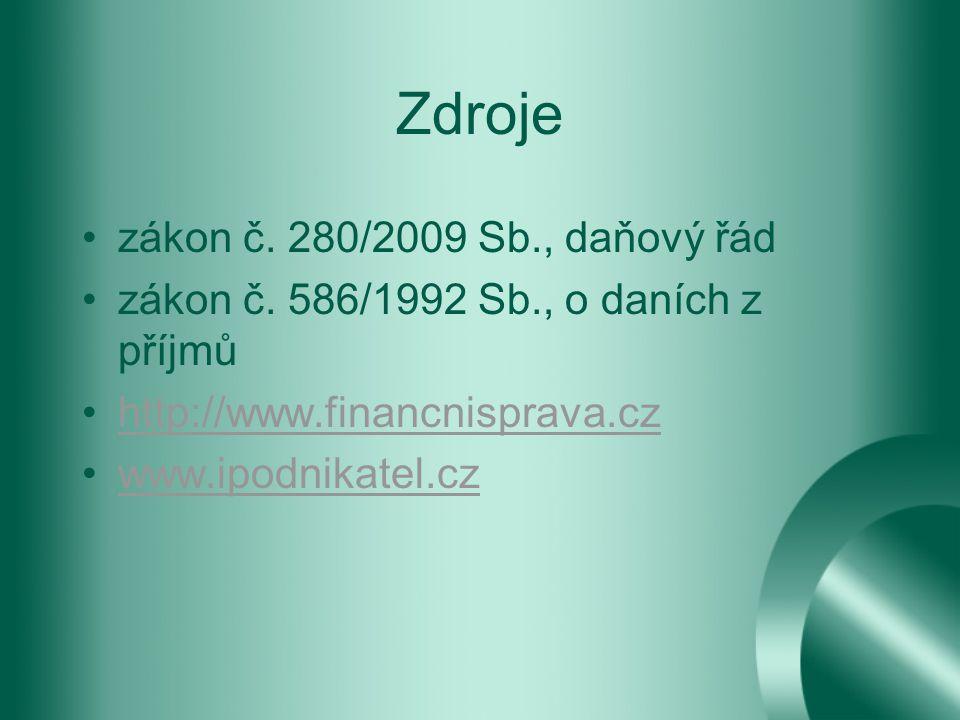 Zdroje zákon č. 280/2009 Sb., daňový řád zákon č.