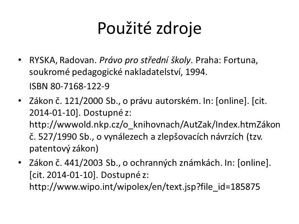 Použité zdroje RYSKA, Radovan. Právo pro střední školy.