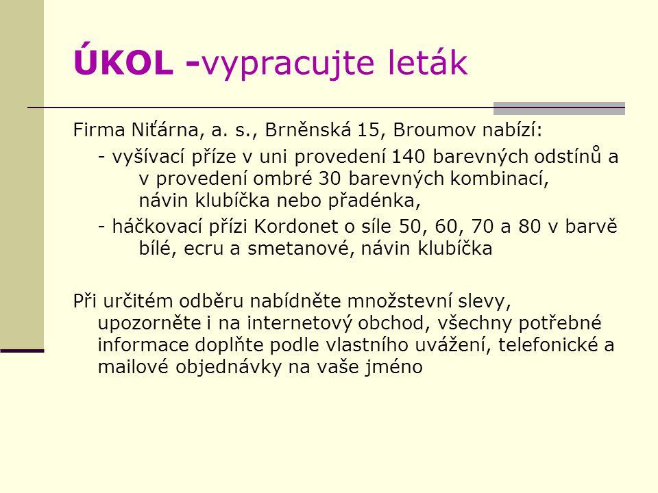 ÚKOL -vypracujte leták Firma Niťárna, a.