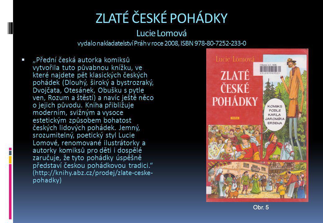 """ZLATÉ ČESKÉ POHÁDKY Lucie Lomová vydalo nakladatelství Práh v roce 2008, ISBN 978-80-7252-233-0  """"Přední česká autorka komiksů vytvořila tuto půvabno"""
