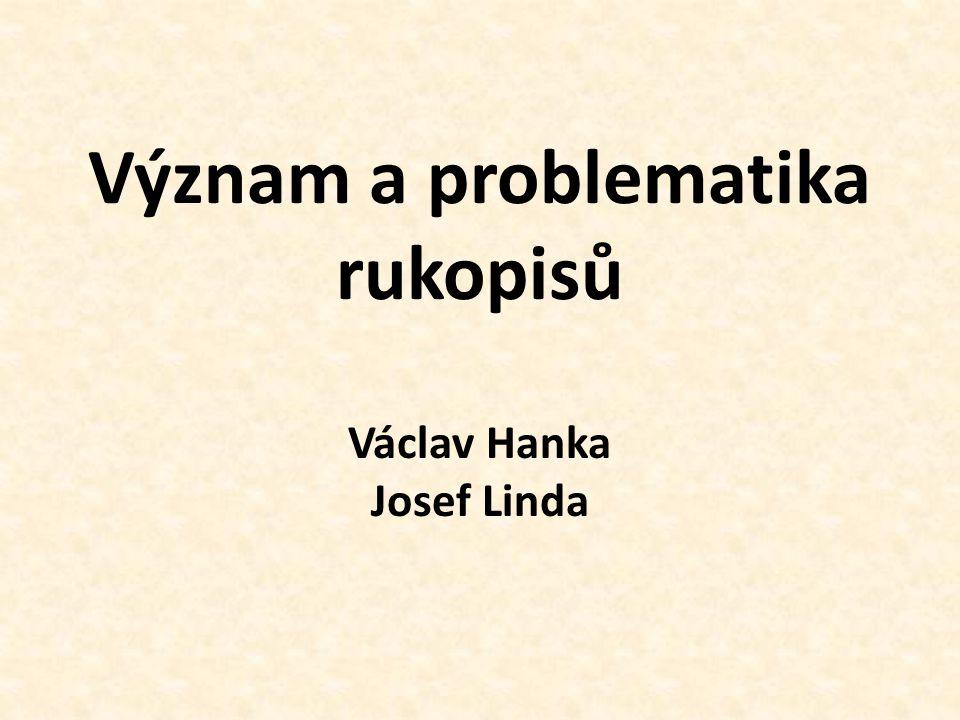 Význam a problematika rukopisů Václav Hanka Josef Linda