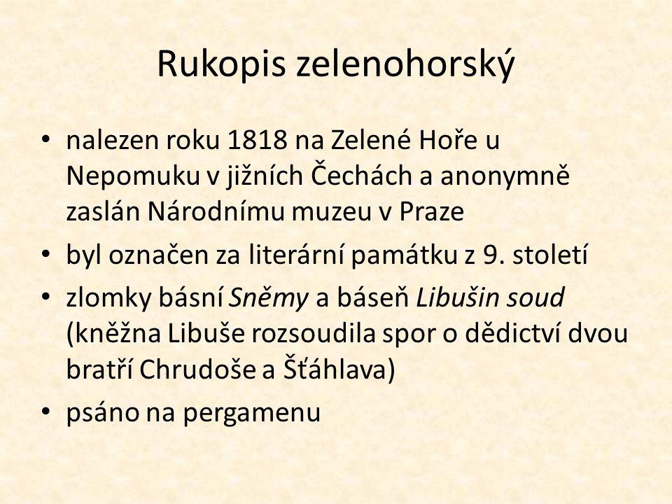 Rukopis zelenohorský nalezen roku 1818 na Zelené Hoře u Nepomuku v jižních Čechách a anonymně zaslán Národnímu muzeu v Praze byl označen za literární