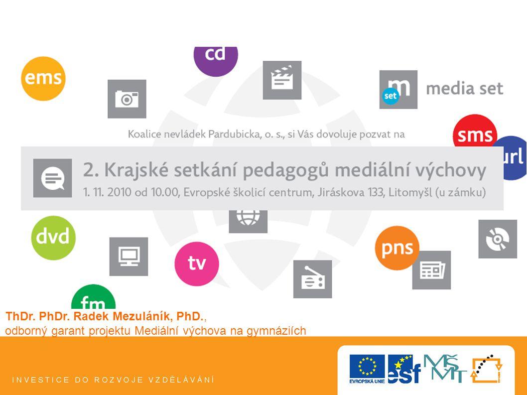 1 ThDr. PhDr. Radek Mezuláník, PhD., odborný garant projektu Mediální výchova na gymnáziích