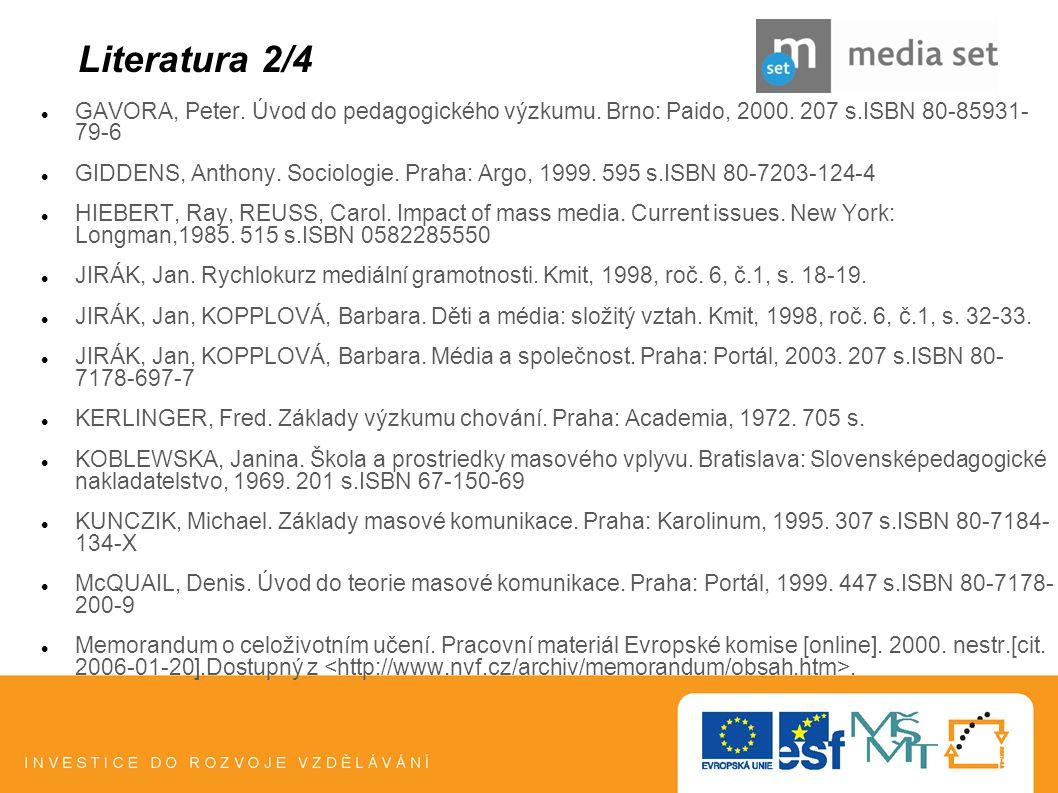 21 GAVORA, Peter. Úvod do pedagogického výzkumu. Brno: Paido, 2000. 207 s.ISBN 80-85931- 79-6 GIDDENS, Anthony. Sociologie. Praha: Argo, 1999. 595 s.I