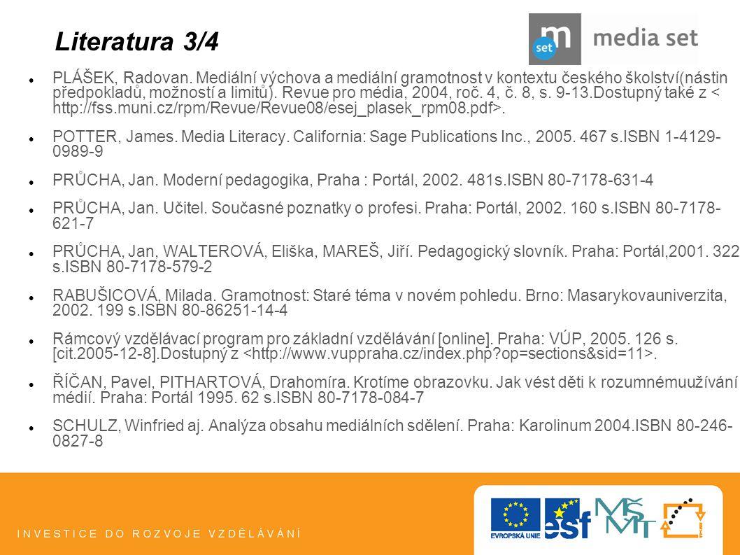 22 PLÁŠEK, Radovan. Mediální výchova a mediální gramotnost v kontextu českého školství(nástin předpokladů, možností a limitů). Revue pro média, 2004,