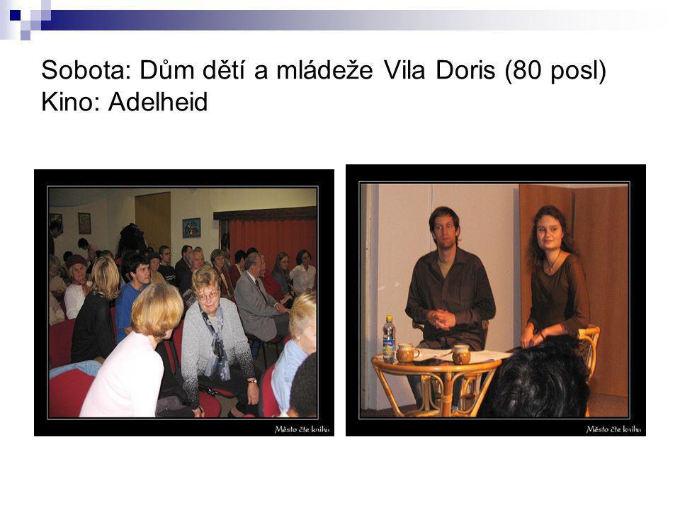 Sobota: Dům dětí a mládeže Vila Doris (80 posl) Kino: Adelheid