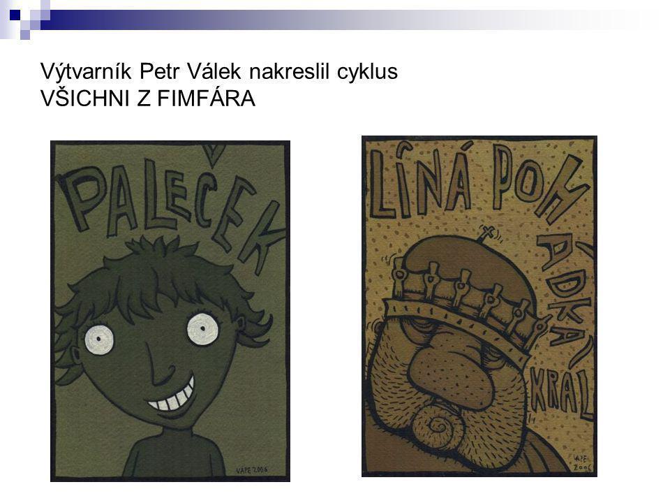 Výtvarník Petr Válek nakreslil cyklus VŠICHNI Z FIMFÁRA
