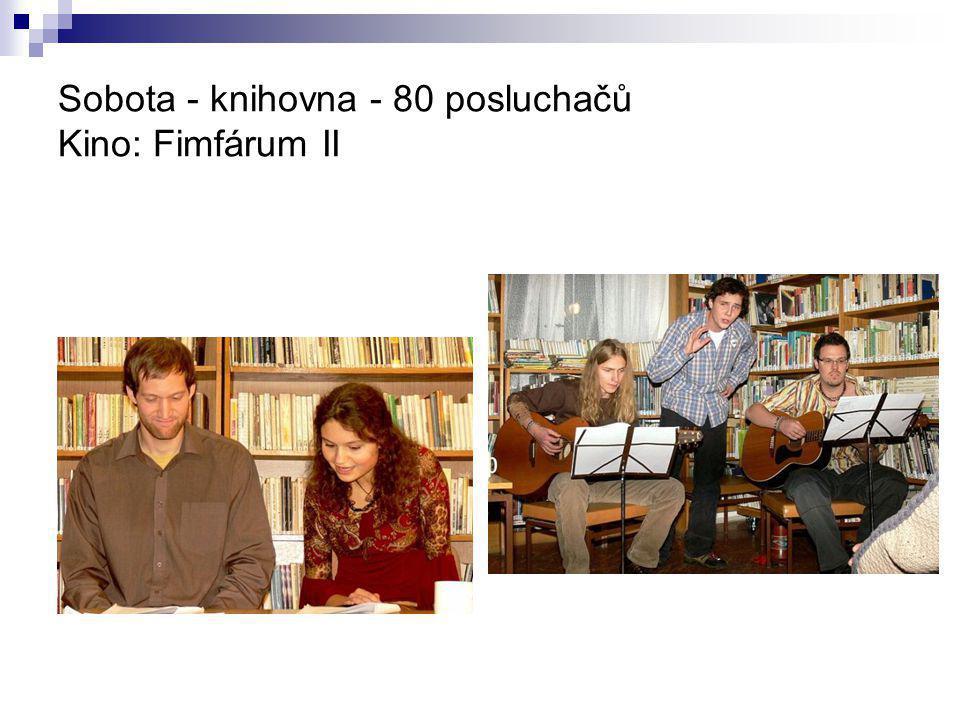 Sobota - knihovna - 80 posluchačů Kino: Fimfárum II