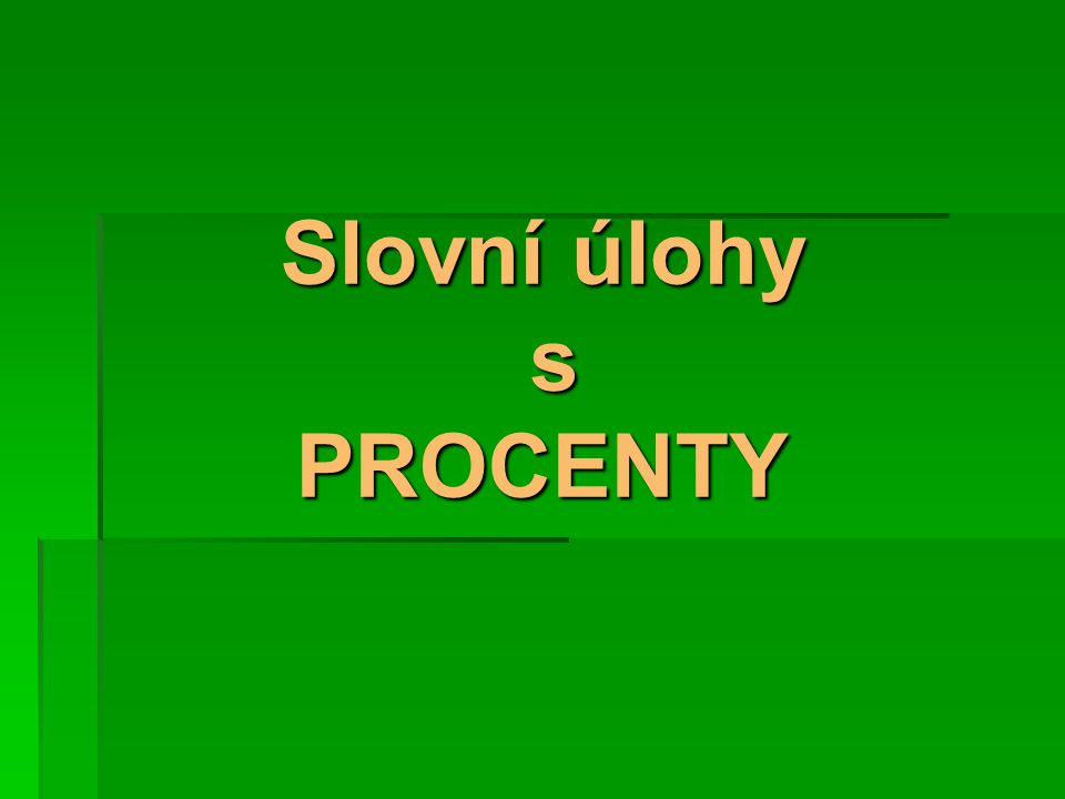 Slovní úlohy s PROCENTY