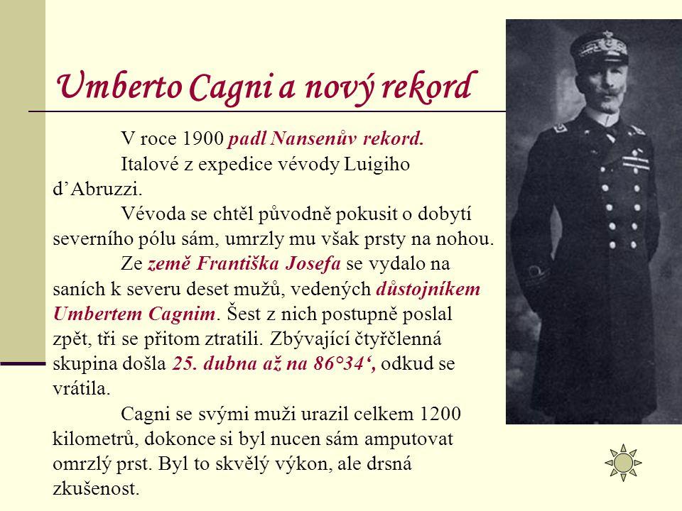 V roce 1900 padl Nansenův rekord. Italové z expedice vévody Luigiho d'Abruzzi. Vévoda se chtěl původně pokusit o dobytí severního pólu sám, umrzly mu
