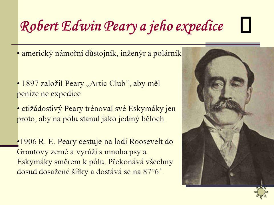 """americký námořní důstojník, inženýr a polárník. 1897 založil Peary """"Artic Club"""", aby měl peníze ne expedice ctižádostivý Peary trénoval své Eskymáky j"""