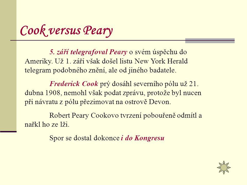 5. září telegrafoval Peary o svém úspěchu do Ameriky. Už 1. září však došel listu New York Herald telegram podobného znění, ale od jiného badatele. Fr