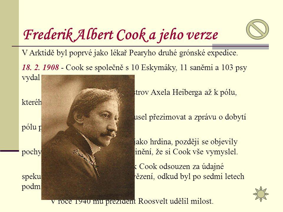 V Arktidě byl poprvé jako lékař Pearyho druhé grónské expedice. 18. 2. 1908 - Cook se společně s 10 Eskymáky, 11 saněmi a 103 psy vydal na cestu. Vyra