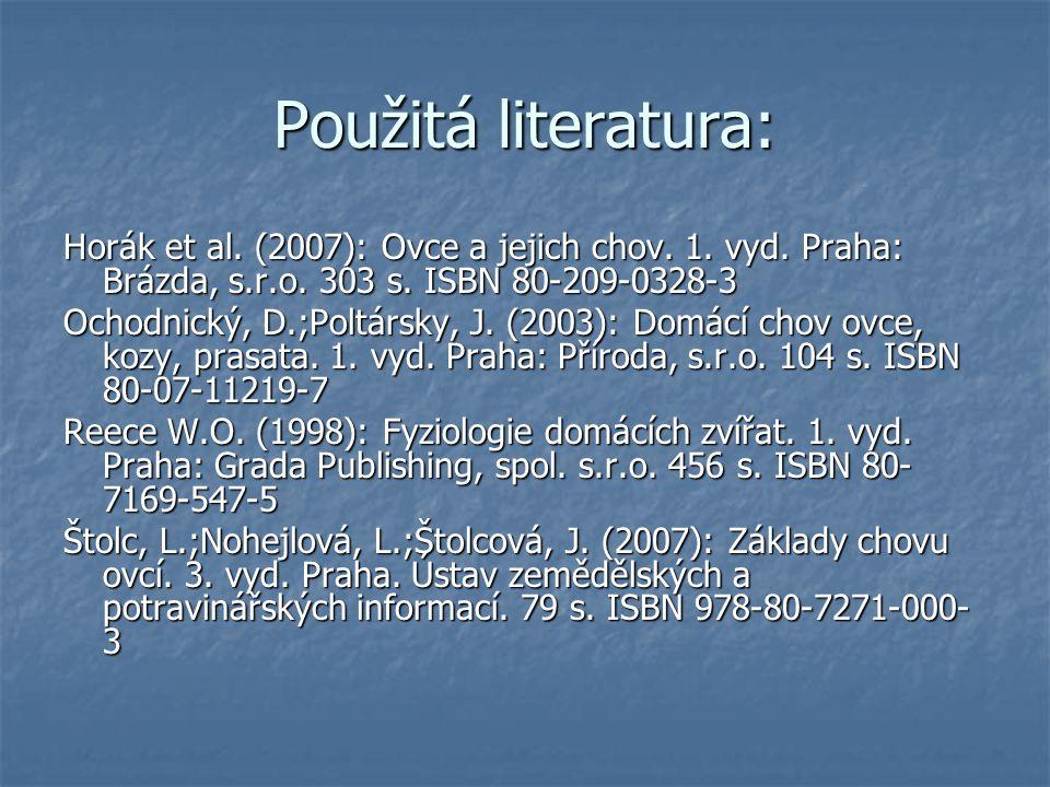 Použitá literatura: Horák et al. (2007): Ovce a jejich chov. 1. vyd. Praha: Brázda, s.r.o. 303 s. ISBN 80-209-0328-3 Ochodnický, D.;Poltársky, J. (200