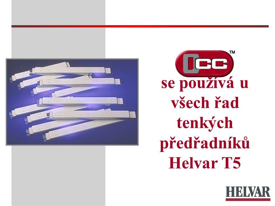 se používá u všech řad tenkých předřadníků Helvar T5