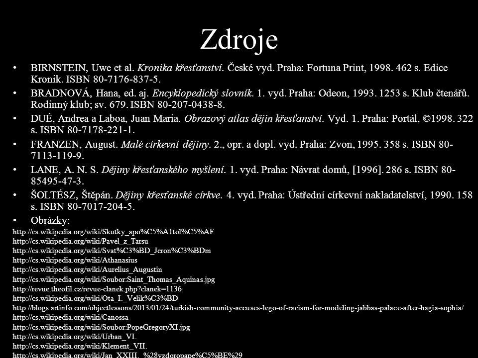 Zdroje BIRNSTEIN, Uwe et al. Kronika křesťanství. České vyd. Praha: Fortuna Print, 1998. 462 s. Edice Kronik. ISBN 80-7176-837-5. BRADNOVÁ, Hana, ed.
