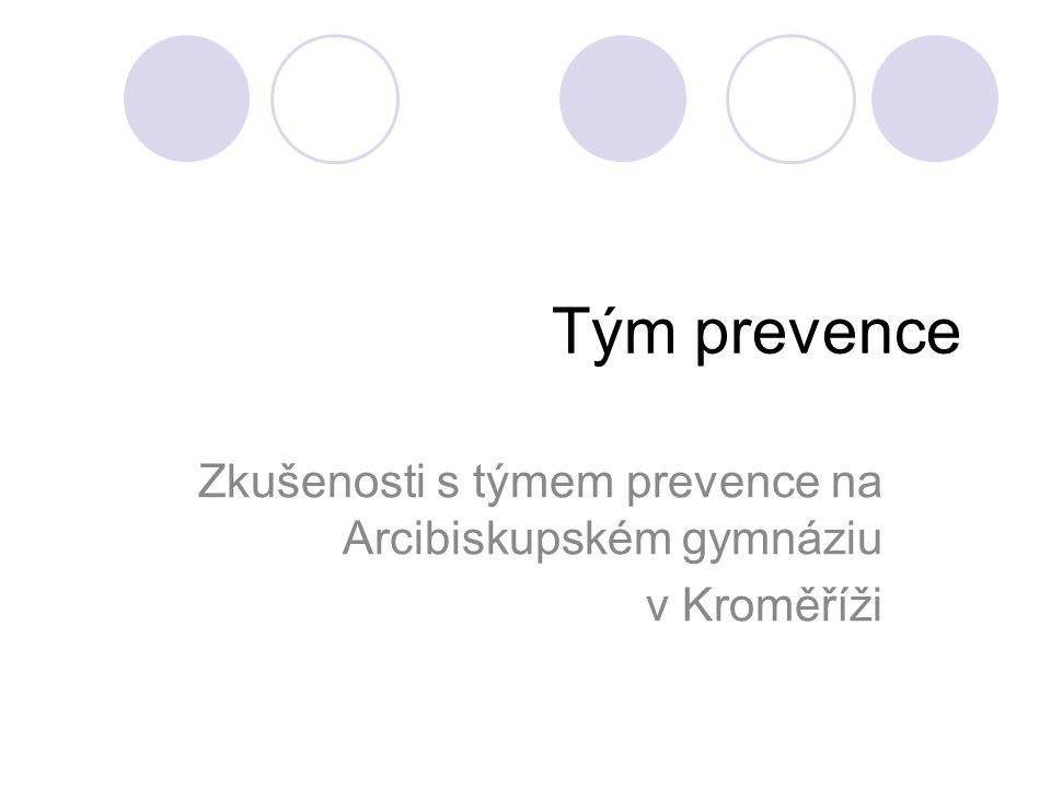 Tým prevence Zkušenosti s týmem prevence na Arcibiskupském gymnáziu v Kroměříži