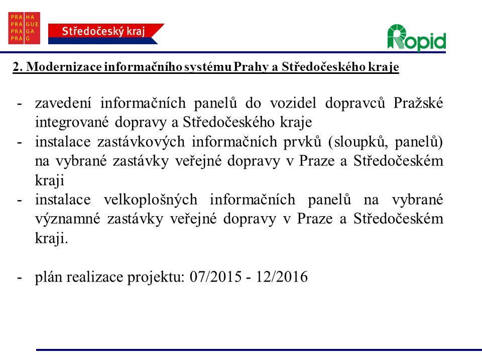 2. Modernizace informačního systému Prahy a Středočeského kraje -zavedení informačních panelů do vozidel dopravců Pražské integrované dopravy a Středo