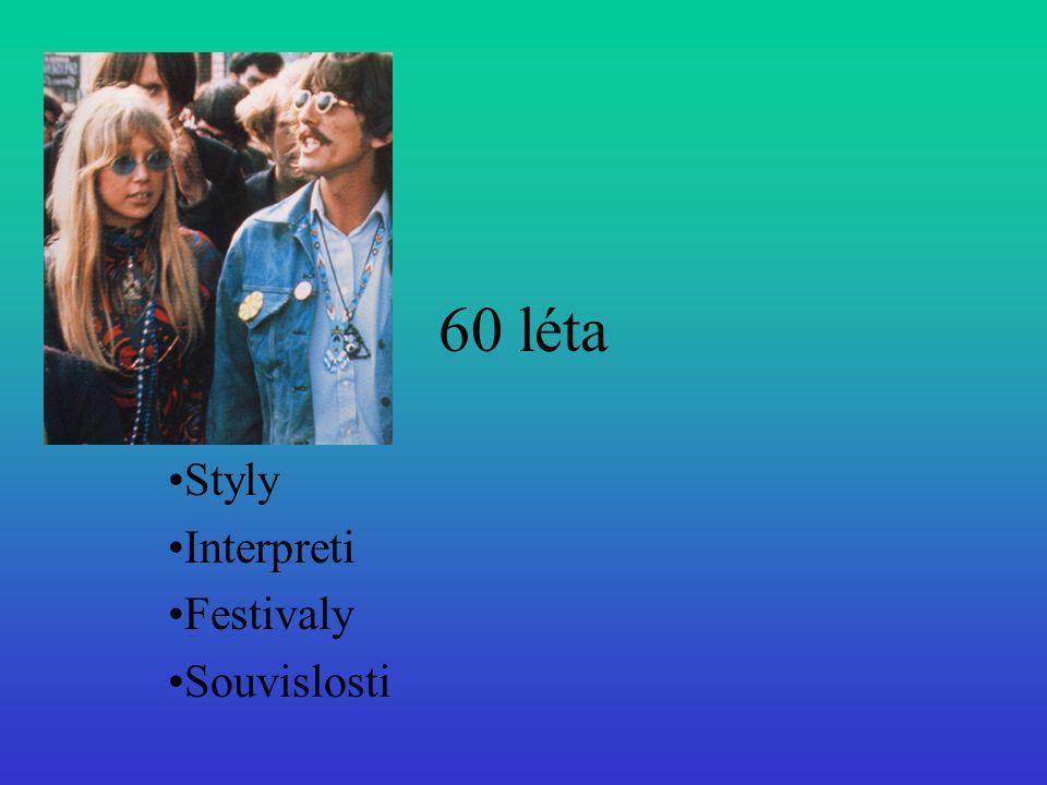 60 léta Styly Interpreti Festivaly Souvislosti