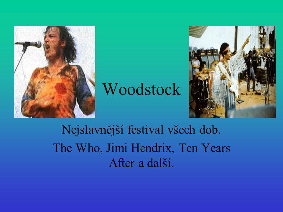 Woodstock Nejslavnější festival všech dob. The Who, Jimi Hendrix, Ten Years After a další.