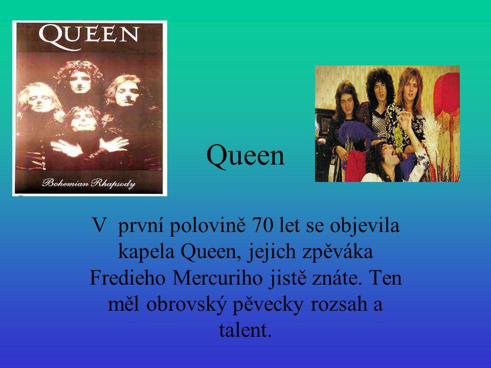 Queen V první polovině 70 let se objevila kapela Queen, jejich zpěváka Fredieho Mercuriho jistě znáte. Ten měl obrovský pěvecky rozsah a talent.