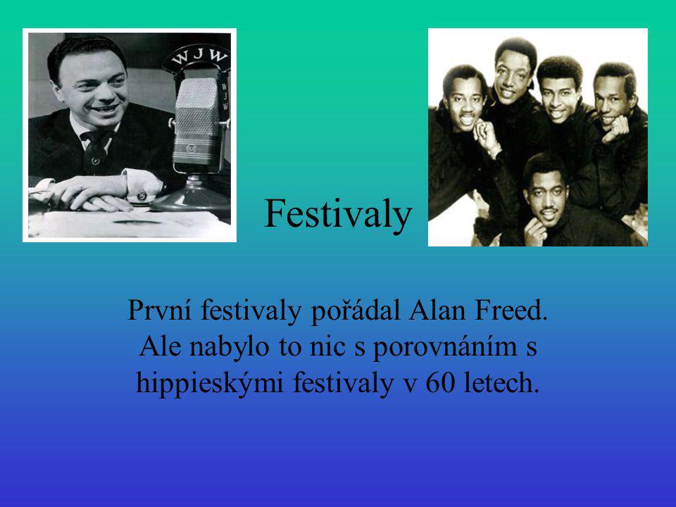 Festivaly První festivaly pořádal Alan Freed. Ale nabylo to nic s porovnáním s hippieskými festivaly v 60 letech.