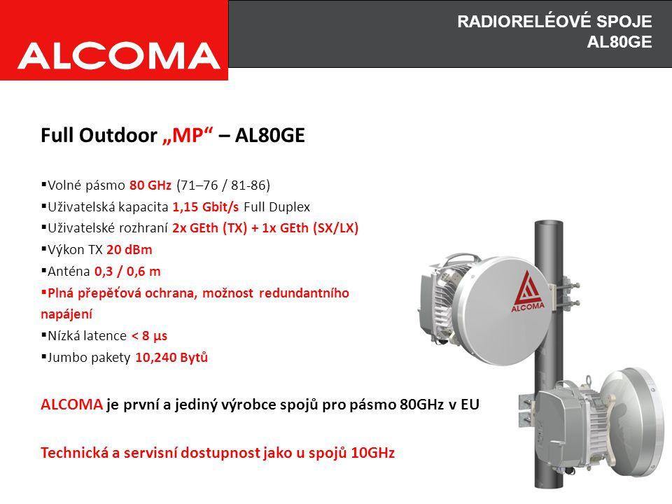 """Full Outdoor """"MP"""" – AL80GE  Volné pásmo 80 GHz (71–76 / 81-86)  Uživatelská kapacita 1,15 Gbit/s Full Duplex  Uživatelské rozhraní 2x GEth (TX) + 1"""