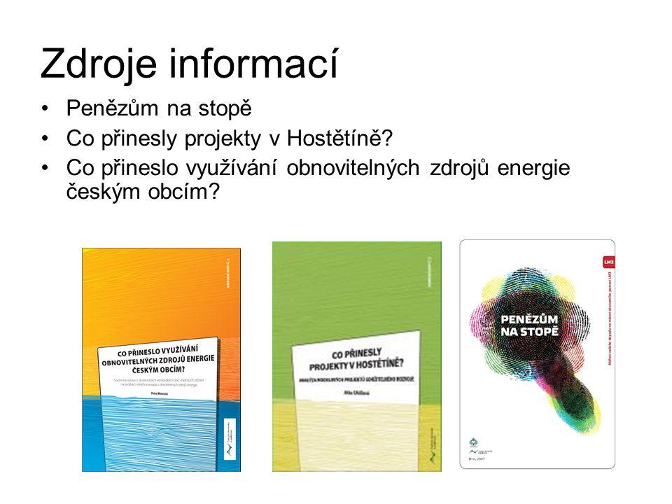 Zdroje informací Penězům na stopě Co přinesly projekty v Hostětíně? Co přineslo využívání obnovitelných zdrojů energie českým obcím?