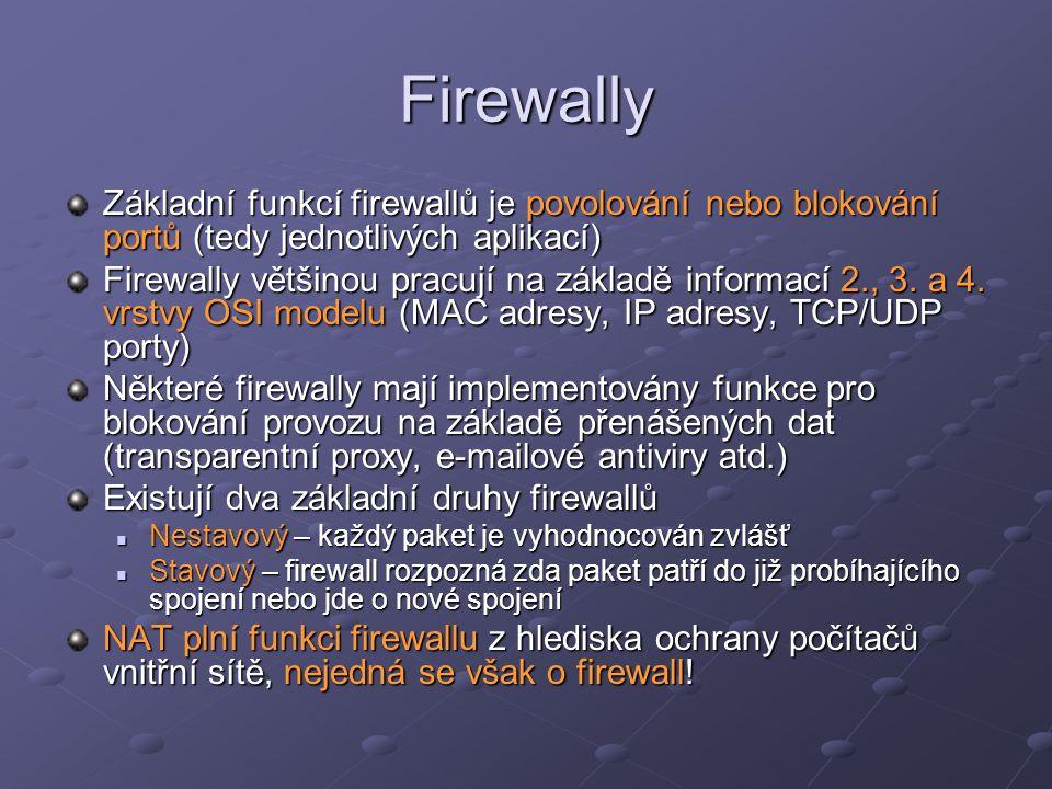 Firewally Základní funkcí firewallů je povolování nebo blokování portů (tedy jednotlivých aplikací) Firewally většinou pracují na základě informací 2.