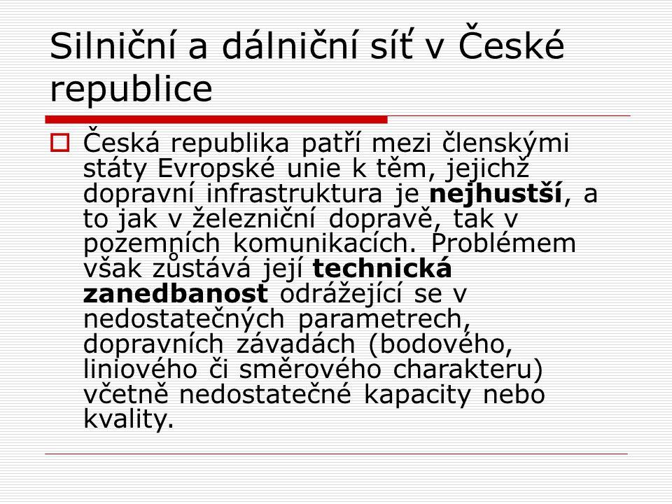  Česká republika patří mezi členskými státy Evropské unie k těm, jejichž dopravní infrastruktura je nejhustší, a to jak v železniční dopravě, tak v p