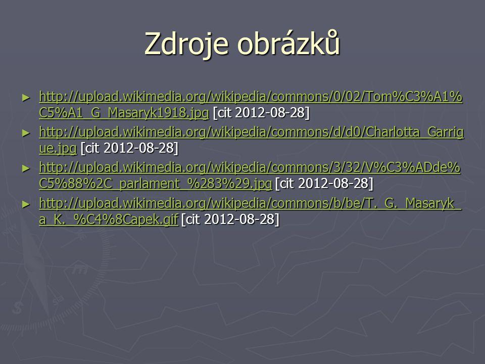 Zdroje obrázků ► http://upload.wikimedia.org/wikipedia/commons/0/02/Tom%C3%A1% C5%A1_G_Masaryk1918.jpg [cit 2012-08-28] http://upload.wikimedia.org/wi