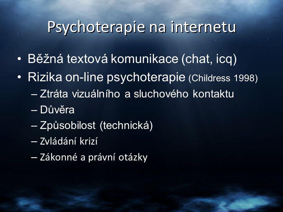 Psychoterapie na internetu Běžná textová komunikace (chat, icq) Rizika on-line psychoterapie (Childress 1998) –Ztráta vizuálního a sluchového kontaktu