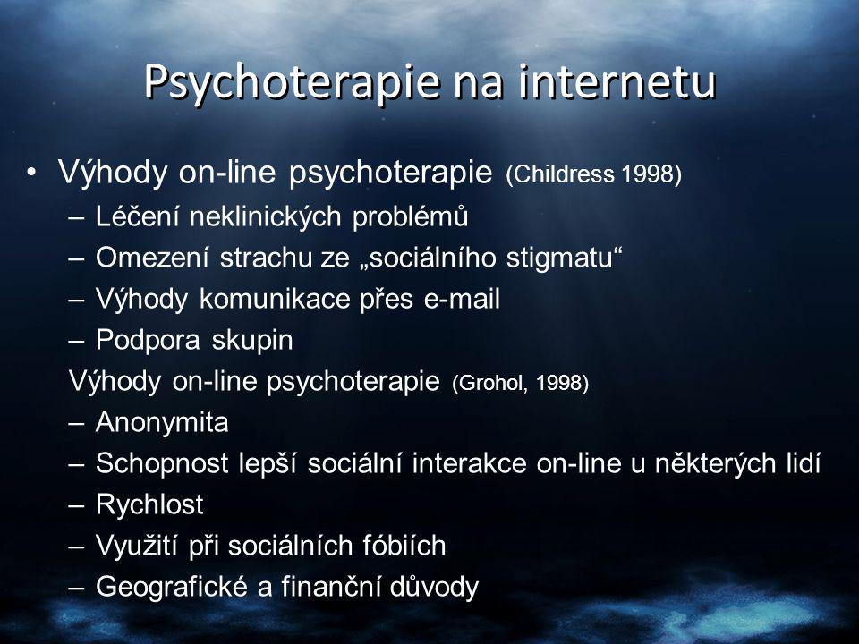 """Psychoterapie na internetu Výhody on-line psychoterapie (Childress 1998) –Léčení neklinických problémů –Omezení strachu ze """"sociálního stigmatu"""" –Výho"""