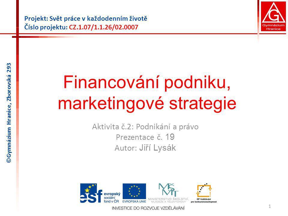Financování podniku, marketingové strategie Aktivita č.2: Podnikání a právo Prezentace č.