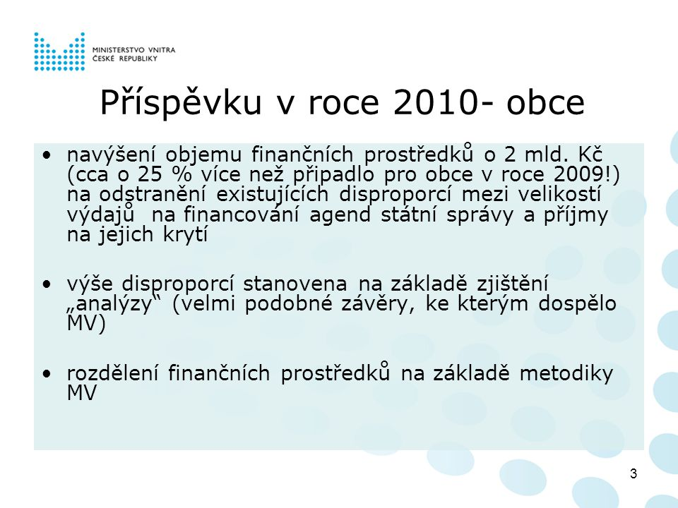 Rok 2011 Snížení příspěvku proti roku 2010 ↓u obcí o 17,4 % (-1,6 mld.