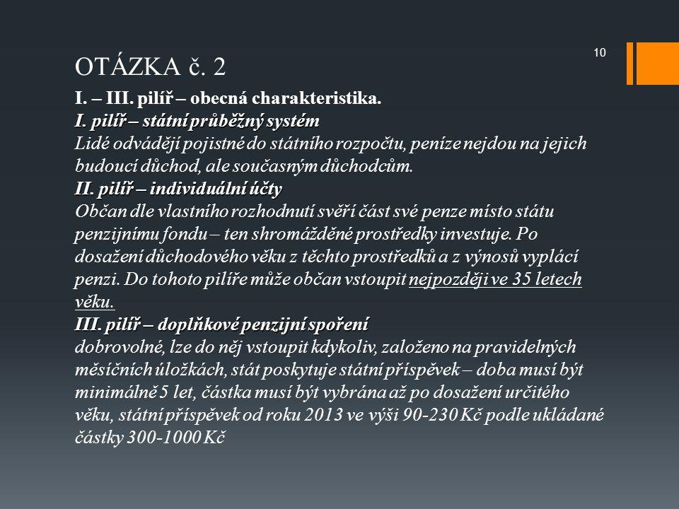 OTÁZKA č.2 I. – III. pilíř – obecná charakteristika.