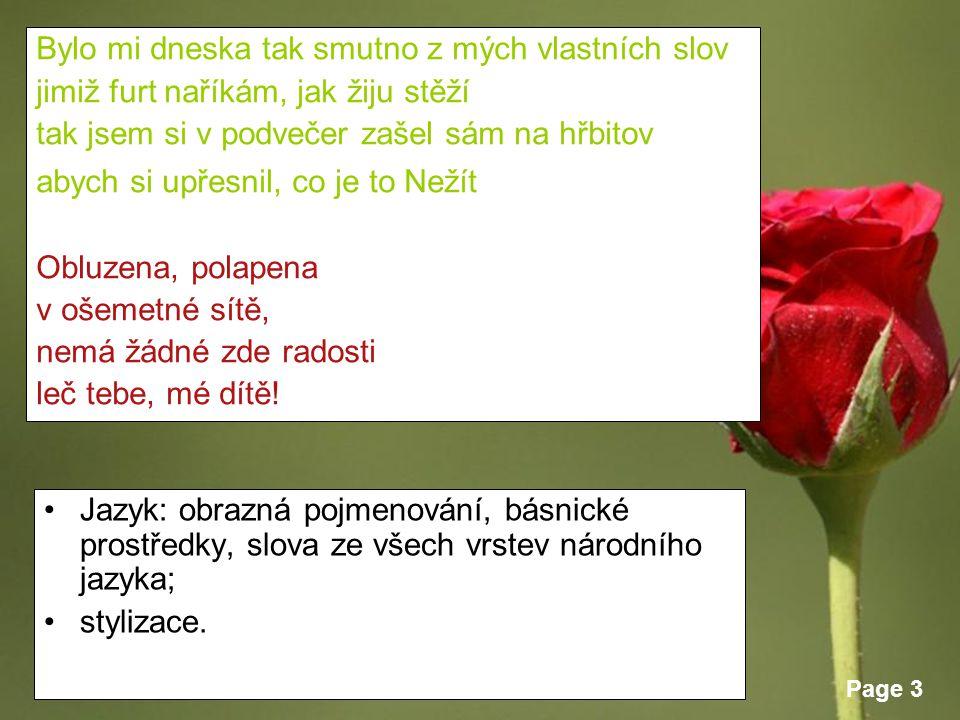 Page 3 Jazyk: obrazná pojmenování, básnické prostředky, slova ze všech vrstev národního jazyka; stylizace.