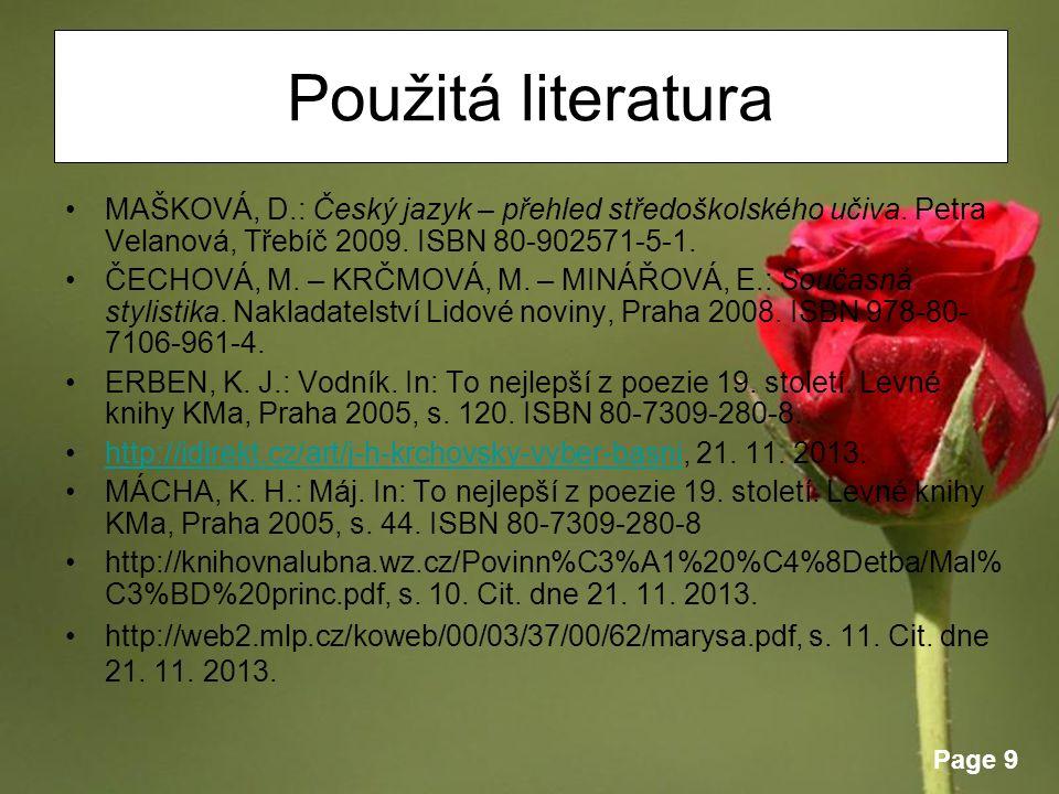 Page 9 Použitá literatura MAŠKOVÁ, D.: Český jazyk – přehled středoškolského učiva.