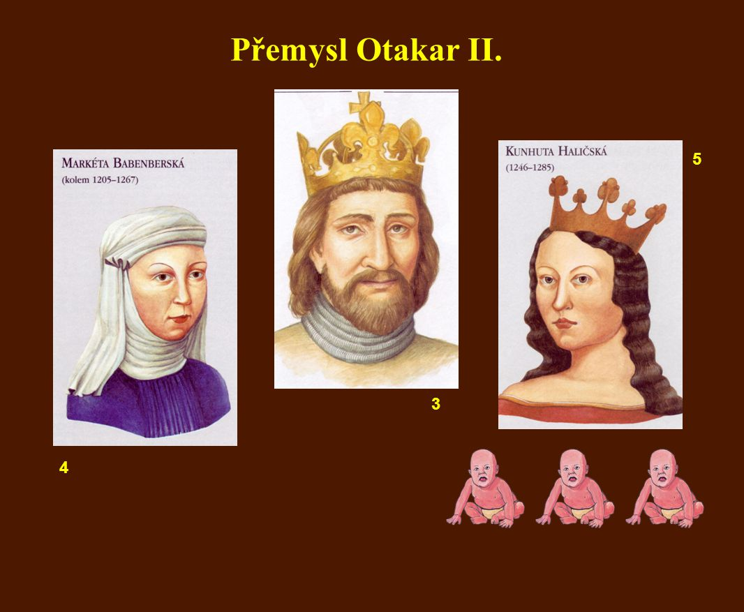 3 Přemysl Otakar II. 4 5