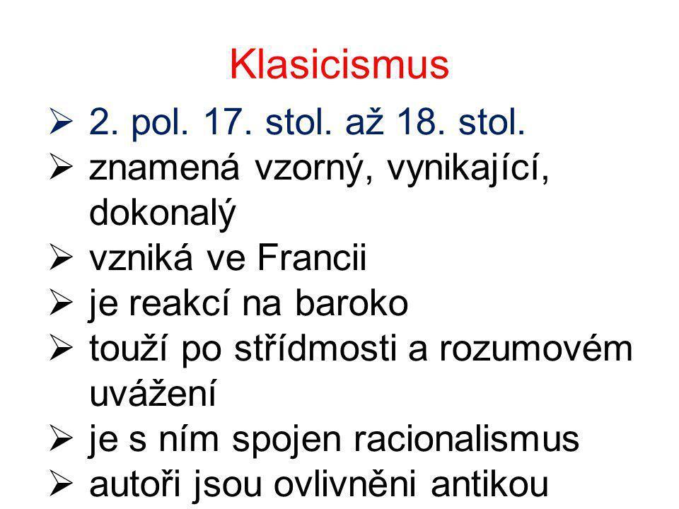 Klasicismus  2. pol. 17. stol. až 18. stol.