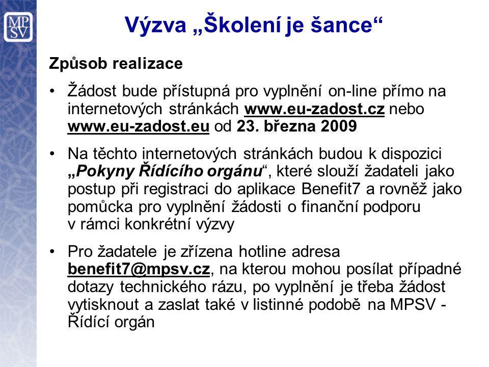 """Výzva """"Školení je šance"""" Způsob realizace Žádost bude přístupná pro vyplnění on-line přímo na internetových stránkách www.eu-zadost.cz nebo www.eu-zad"""