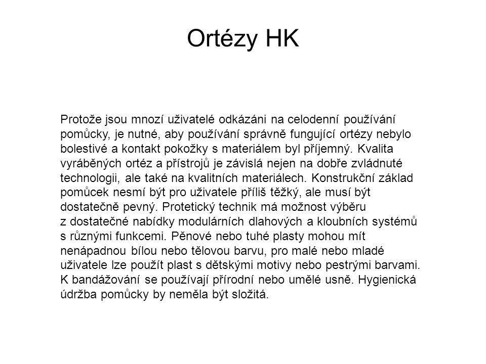 Ortézy HK Protože jsou mnozí uživatelé odkázáni na celodenní používání pomůcky, je nutné, aby používání správně fungující ortézy nebylo bolestivé a kontakt pokožky s materiálem byl příjemný.