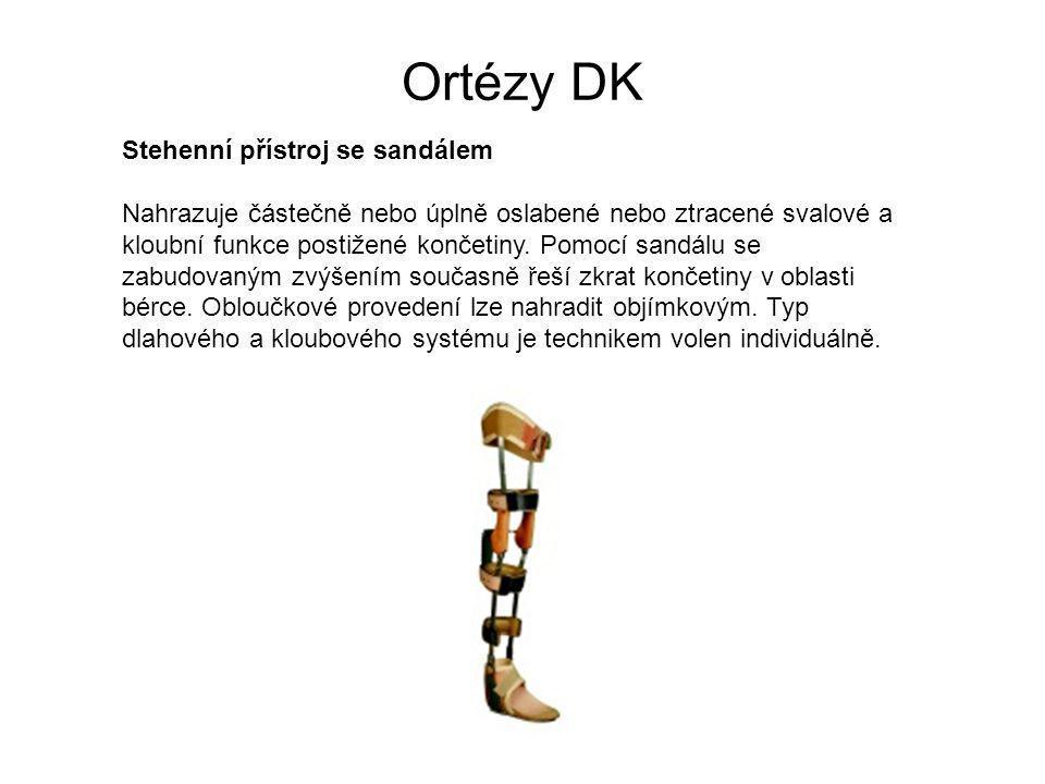 Ortézy DK Stehenní přístroj se sandálem Nahrazuje částečně nebo úplně oslabené nebo ztracené svalové a kloubní funkce postižené končetiny.